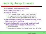note big change to counts