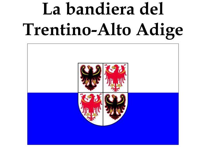La bandiera del Trentino-Alto Adige