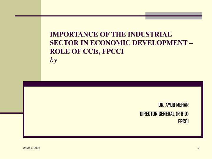 Importance of the industrial sector in economic development role of ccis fpcci by