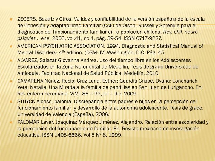 ZEGERS, Beatriz y Otros. Validez y confiabilidad de la versión española de la escala de Cohesión y Adaptabilidad Familiar (CAF) de