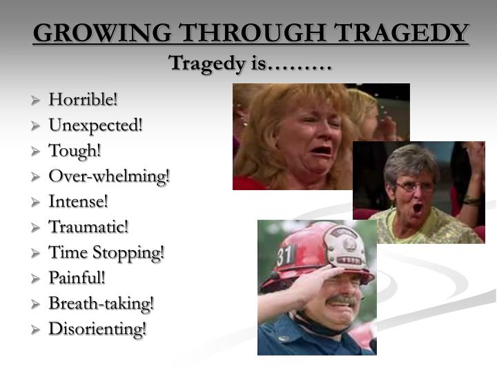 Growing through tragedy tragedy is