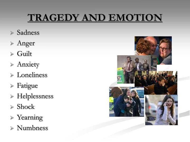 TRAGEDY AND EMOTION