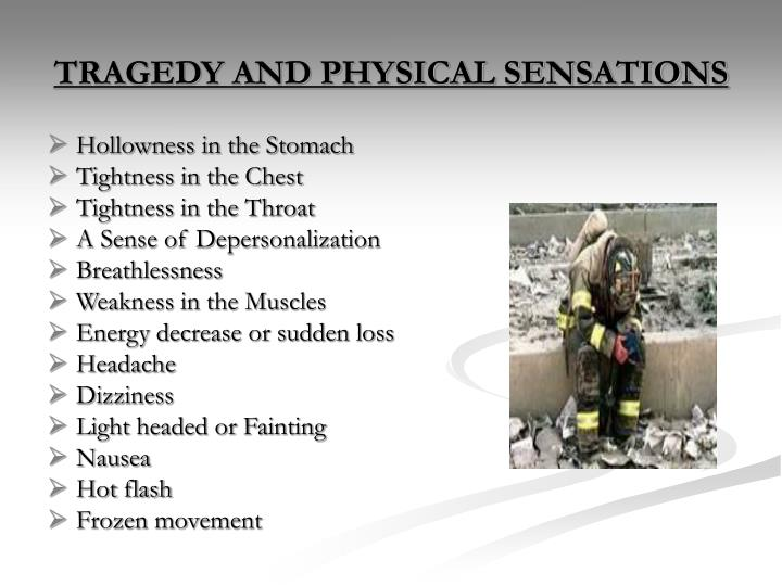 TRAGEDY AND PHYSICAL SENSATIONS