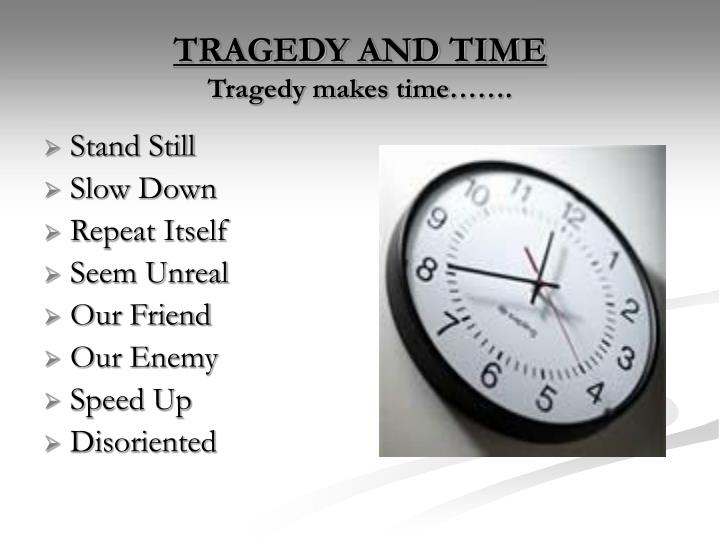 TRAGEDY AND TIME