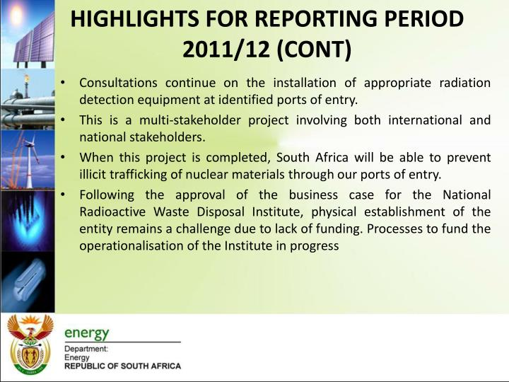 HIGHLIGHTS FOR REPORTING PERIOD 2011/12 (CONT)