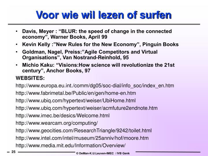 Voor wie wil lezen of surfen