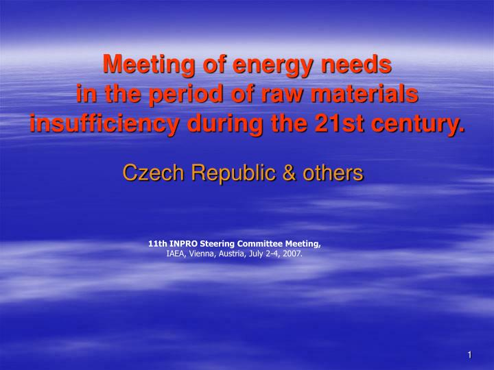 Meeting of energy needs in the period of raw materials insufficiency during the 21st century