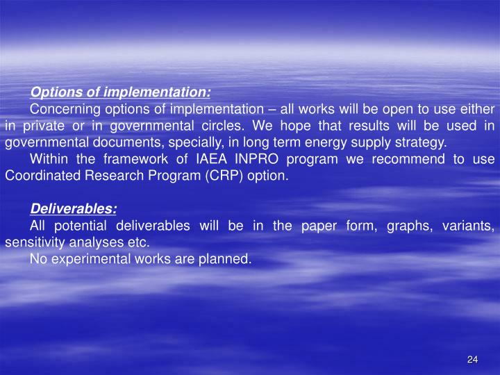 Options of implementation: