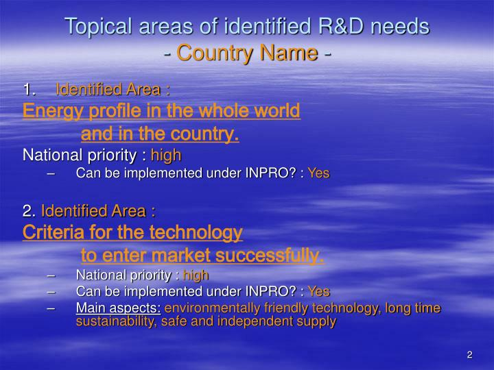 Topical areas of identified R&D needs