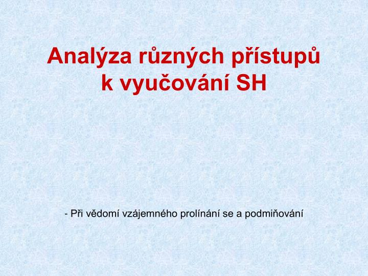 Analýza různých přístupů