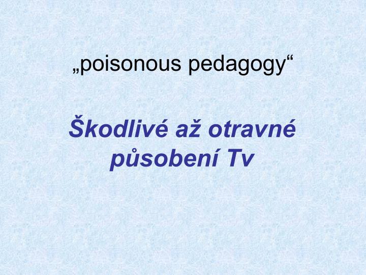 """""""poisonous pedagogy"""""""