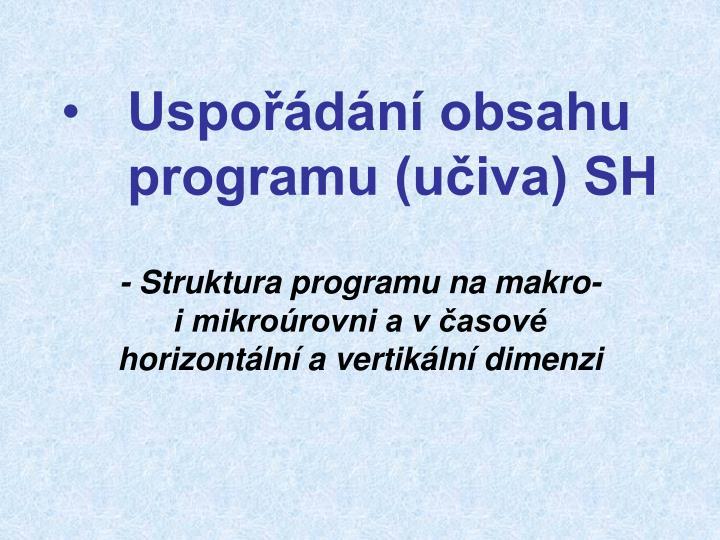 Uspořádání obsahu programu (učiva) SH