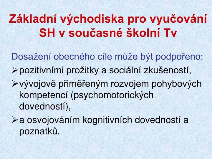 Základní východiska pro vyučování SH v současné školní Tv