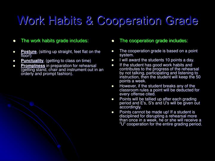 The work habits grade includes: