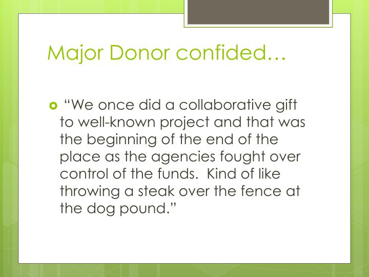 Major Donor confided…