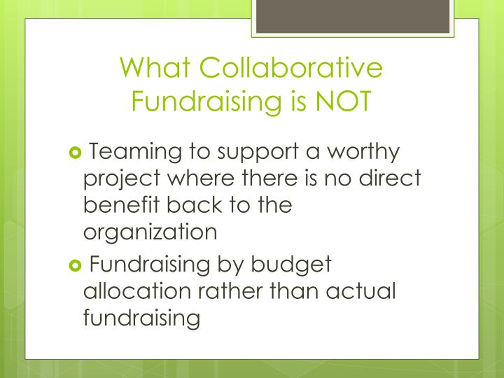 What Collaborative Fundraising is NOT