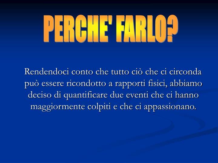 PERCHE' FARLO?