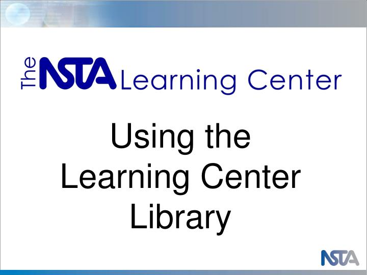 Using the Learning Center Library