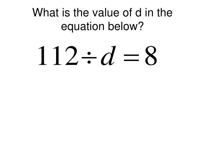 What is the value of d in the equation below?