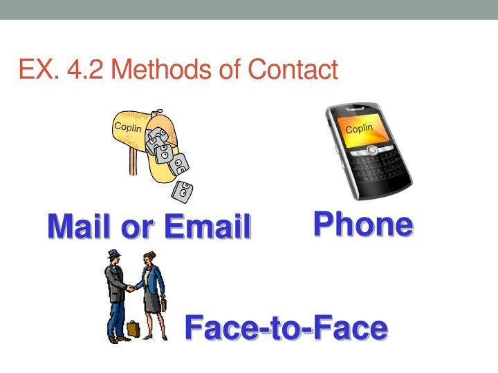EX. 4.2 Methods of Contact