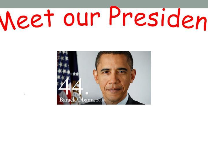 Meet our President