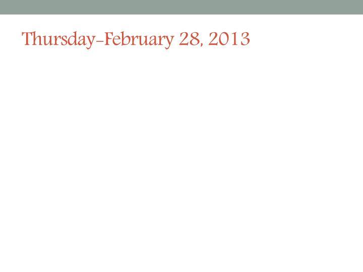 Thursday-February 28, 2013