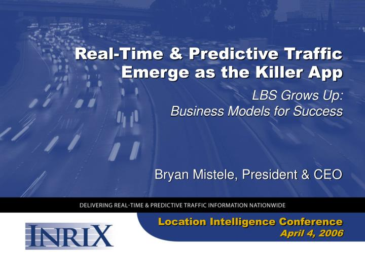 Real-Time & Predictive Traffic Emerge as the Killer App