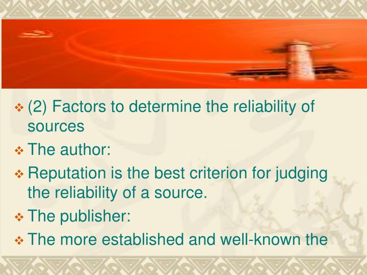 (2) Factors to determine the reliability of sources