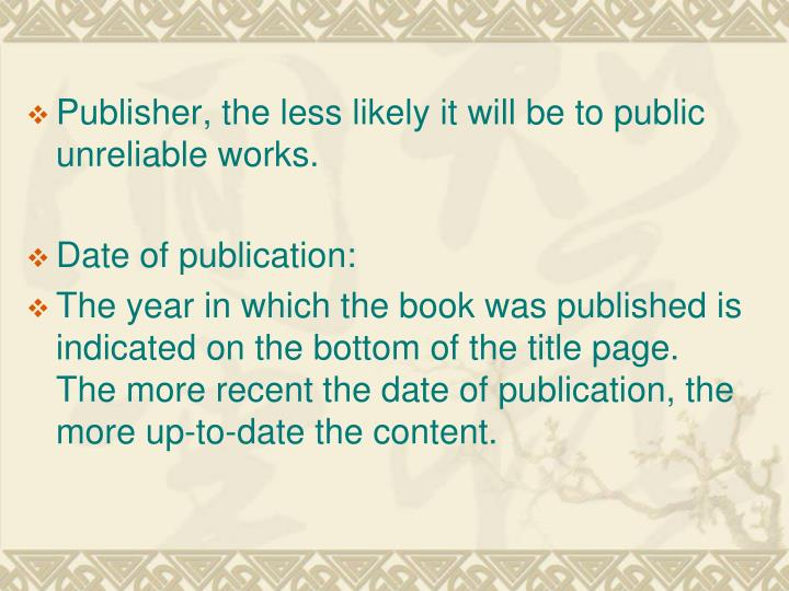 Publisher, the less likely it will be to public unreliable works.
