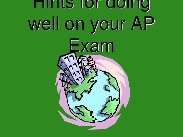 Hints for doing well on your ap exam