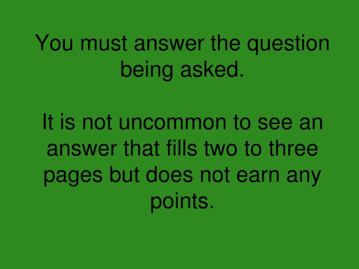 You must answer the question being asked.