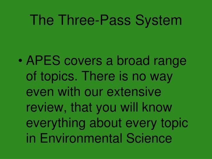 The Three-Pass System