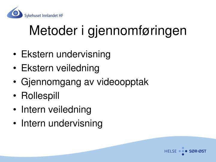 Metoder i gjennomføringen