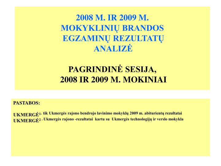 2008 M. IR 2009 M.