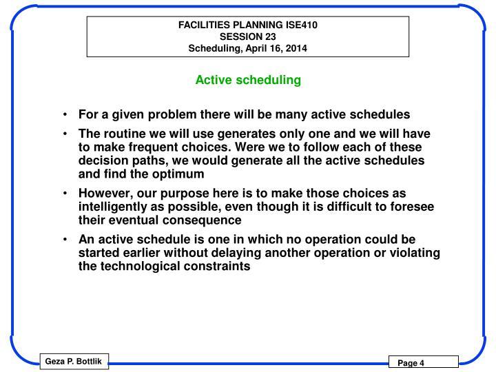 Active scheduling