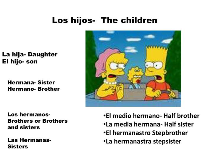 Los hijos-  The children