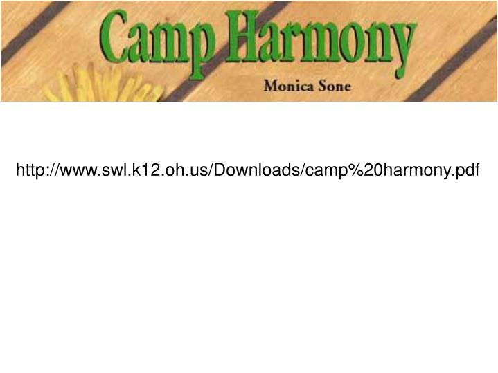 http://www.swl.k12.oh.us/Downloads/camp%20harmony.pdf