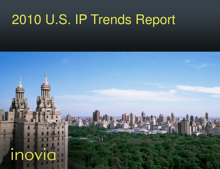 2010 U.S. IP Trends Report