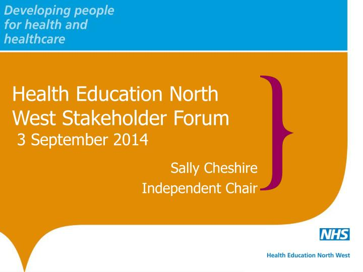 Health Education North West Stakeholder Forum