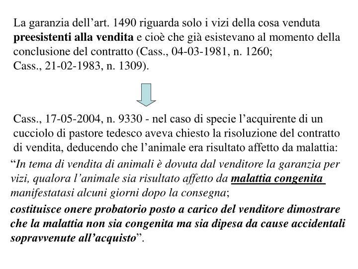 La garanzia dell'art. 1490 riguarda solo i vizi della cosa venduta