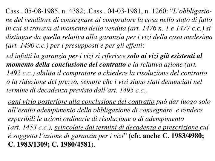 """Cass., 05-08-1985, n. 4382; .Cass., 04-03-1981, n. 1260: """""""