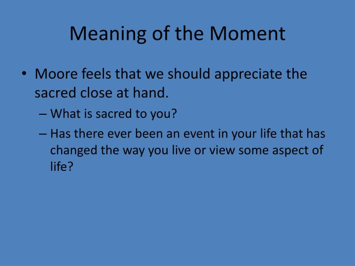 Meaning of the Moment