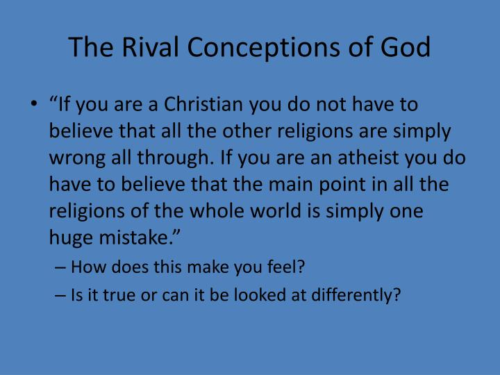 The rival conceptions of god
