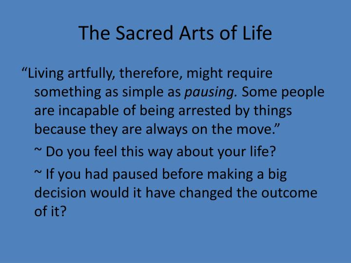 The Sacred Arts of Life