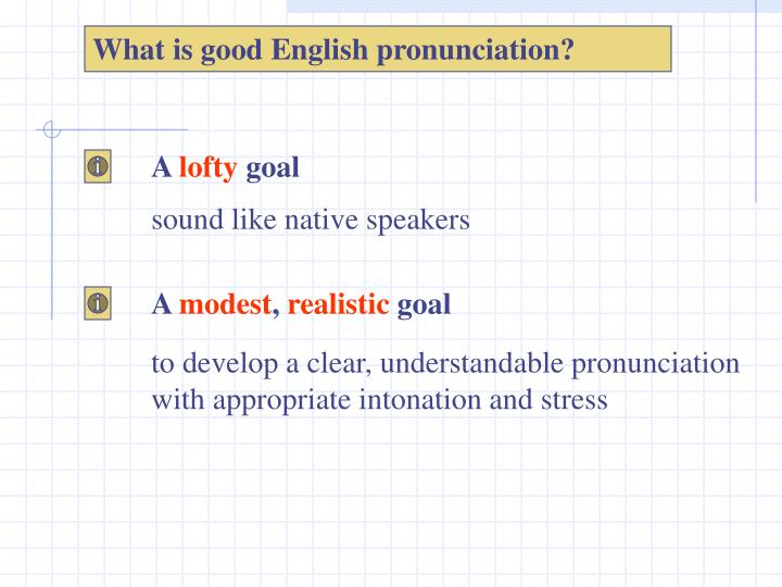 What is good English pronunciation?