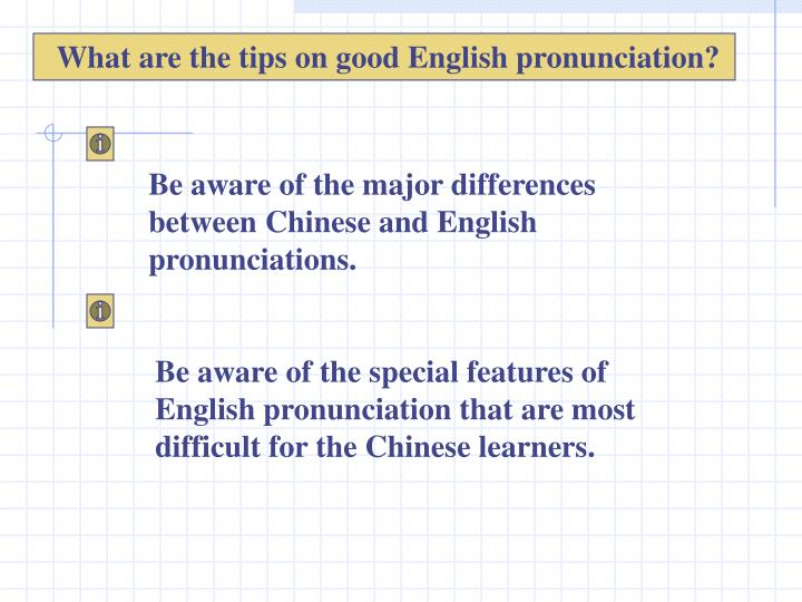 What are the tips on good English pronunciation?