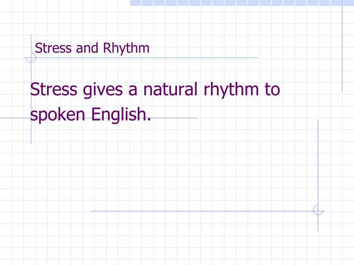 Stress and Rhythm