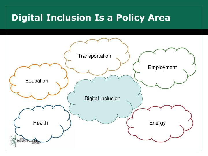 Digital inclusion is a policy area