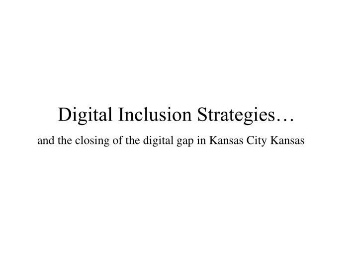 Digital Inclusion Strategies…