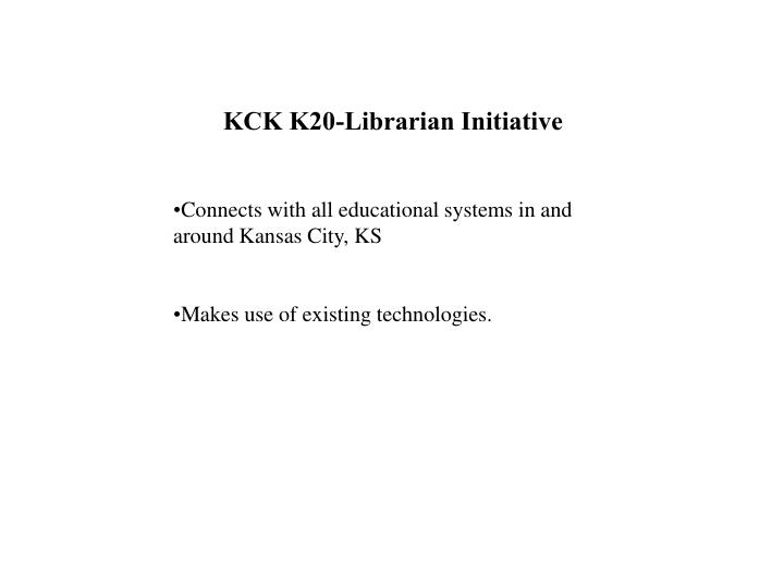 KCK K20-Librarian Initiative